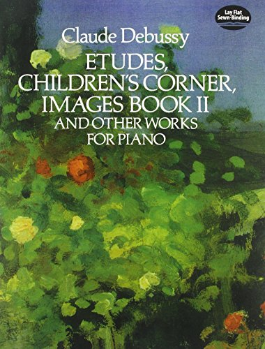 Etudes, Children's Corner, Images Book II: And Other Works For Piano (Dover Music For Piano)