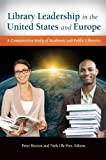 Library Leadership in the United States and Europe, , 1610691261
