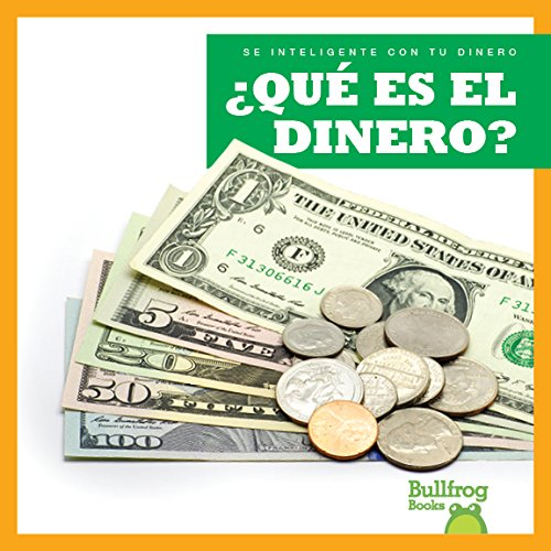 ¿Qué es el dinero? (What Is Money?) (Bullfrog Books en espanol: Se inteligente con tu dinero (Money Smarts)) (Sé Inteligente Con Tu Dinero/ Money Smarts) (Spanish Edition) by Jump!, Inc.
