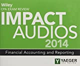 Wiley CPA Exam Review 2014 Impact Audios: Financial Accounting and Reporting (Wiley CPA Exam Review Impact Audios)