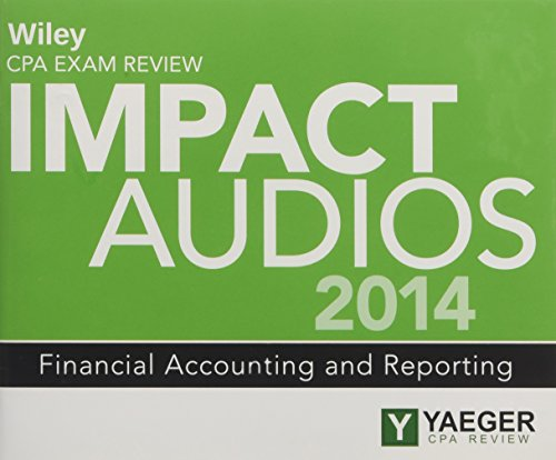 Wiley CPA Exam Review 2014 Impact Audios: Financial Accounting and Reporting (Wiley CPA Exam Review Impact Audios) by Wiley