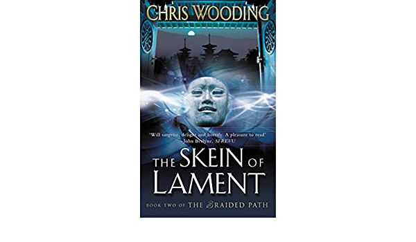 Ebook The Skein Of Lament Braided Path 2 By Chris Wooding