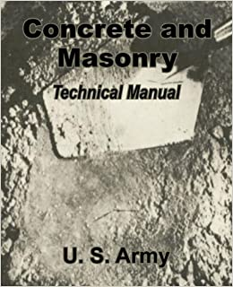Concrete and Masonry: Technical Manual: U S Army: 9781410101891