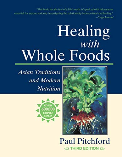 Healing With Whole Foods: Asian Traditions and