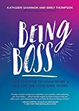 Being Boss: Take Control of Your Work and Live Life
