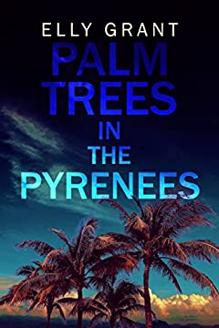 Palm Trees in the Pyrenees: Mountain Town Mystery Set In France (Death in the Pyrenees Book 1)