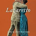 Lazaretto: A Novel | Diane McKinney-Whetstone