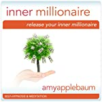 Release Your Inner Millionaire (Self-Hypnosis & Meditation): Unlock the Secret | Amy Applebaum Hypnosis