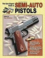 The Gun Digest Book Of Semi-Auto