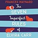 The Seven Imperfect Rules of Elvira Carr Audiobook by Frances Maynard Narrated by Charlie Sanderson