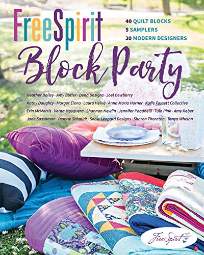 FreeSpirit Block Party: 40 Quilt Blocks, 5 Samplers, 20 Modern Designers