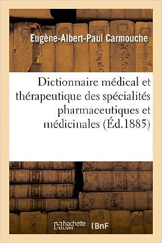 En ligne téléchargement gratuit Dictionnaire médical et thérapeutique des spécialités pharmaceutiques et médicinales: . Mémorandum du médecin-praticien pour l'emploi des spécialités pdf