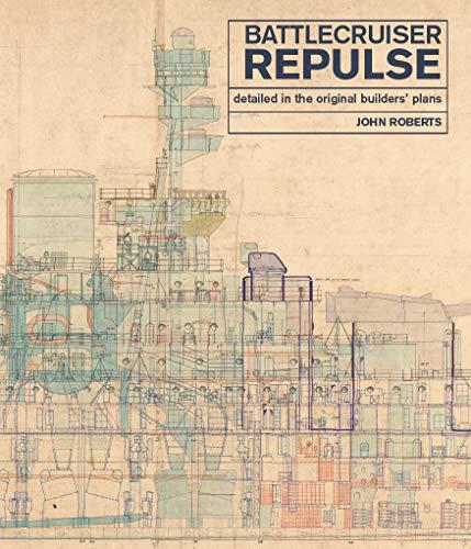 Battlecruiser Repulse: Detailed in the Original Builders