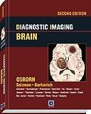 Diagnostic Imaging: Brain: Published by Amirsys 2nd (second) by Osborn MD, Anne G., Salzman MD, Karen L., Barkovich MD, A. J (2009) Hardcover