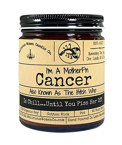 Malicious Women Candle Co - Cancer The Zodiac Bitch - is Chill…Until You Piss Her Off, Spa Day (White Tea & Ginger), All-Natural Organic Soy Candle, 9 oz