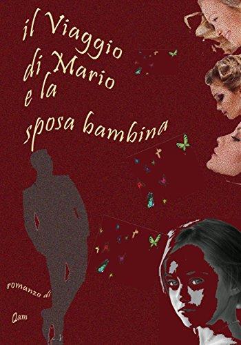 Il viaggio di Mario e la sposa bambina (italiano Edition) di [Qam]