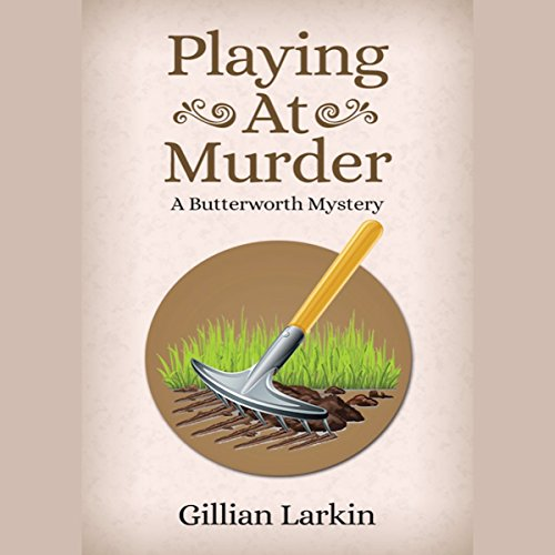 Playing at Murder: A Butterworth Mystery, Book 1