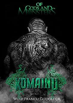Of Gods and Monsters: Komainu by [Godgluck, Wulf Francu]