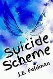 Amazon.com: Suicide Scheme: A YA Short Story eBook: Feldman, J.E.: Kindle Store