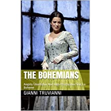 The Bohemians: Angela Ghoerghiu And Olga Peretyatko Sing La Boheme (Angela Gheorghiu's Lover  Book 6)