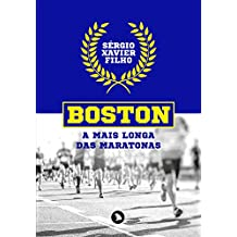 Boston. A Mais Longa das Maratonas