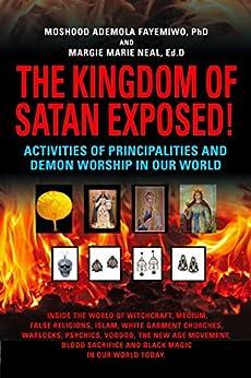 The Kingdom Of Satan Exposed Activities Of Principalities