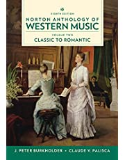 Norton Anthology of Western Music: Classic to Romantic, Volume Two: Classic to Romantic