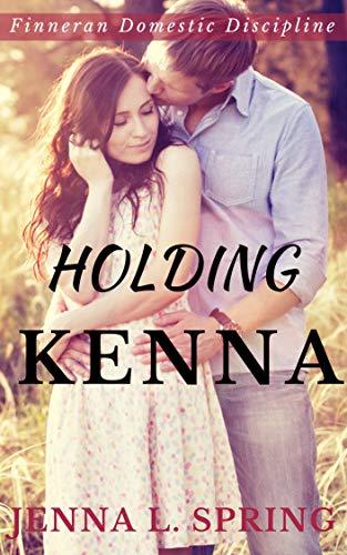 Holding Springs - Holding Kenna (Finneran Domestic Discipline Book 1)
