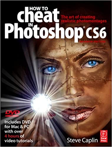 How to Cheat in Photoshop CS6: The art of creating realistic