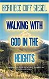 Walking with God in the Heights, Berniece Coff Siegel, 1931232547