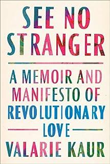 Book Cover: See No Stranger: A Memoir and Manifesto of Revolutionary Love