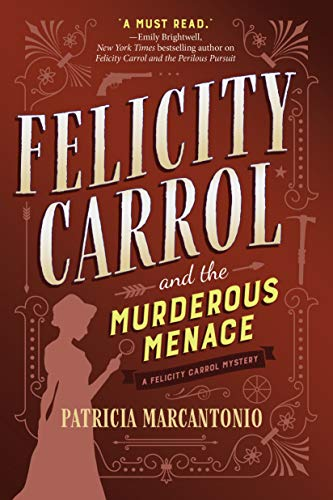 Felicity Carrol and the Murderous Menace: A Felicity Carrol Mystery by [Marcantonio, Patricia]