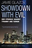 Showdown With Evil: Our Struggle Against Tyranny and Terror