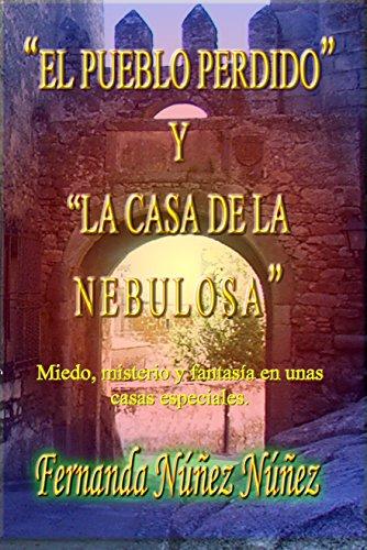 El Pueblo perdido y la Casa de la Nebulosa.: Historias de Fantasmas | Cuentos