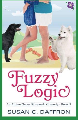 Fuzzy Logic (An Alpine Grove Romantic Comedy) (Volume 2)