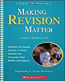 Making Revision Matter, Janet Angelillo, 0439491568