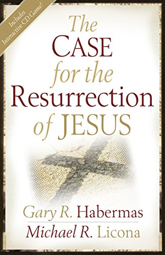 The Case for the Resurrection of Jesus by [Habermas, Gary R., Licona, Michael R.]