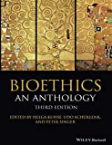 img - for Bioethics: An Anthology, 3rd Edition: An Anthology, 3rd Edition (Blackwell Philosophy Anthologies) book / textbook / text book