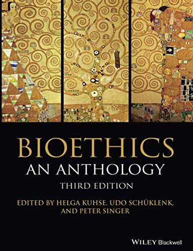 Bioethics: An Anthology, 3rd Edition: An Anthology, 3rd Edition (Blackwell Philosophy Anthologies)