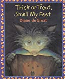 Trick or Treat, Smell My Feet, Diane De Groat, 1430104279