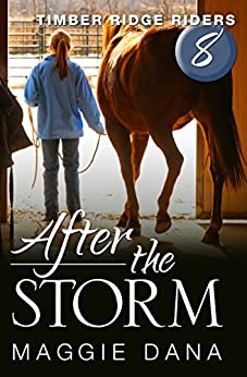 After the Storm (Timber Ridge Riders Book 8) by [Dana, Maggie]