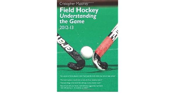 Field Hockey: Understanding the Game 2012-13