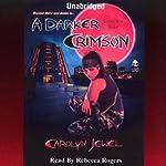 A Darker Crimson: Crimson City, Book 4   Carolyn Jewel