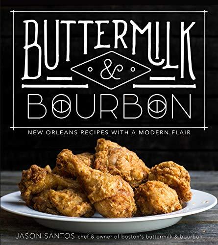 Buttermilk & Bourbon: New Orleans Recipes with a Modern Flair ()
