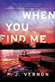 Image of When You Find Me: A Novel
