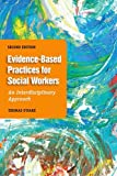 Evidence-Based Practice for Social Workers, Second Edition: An Interdisciplinary Approach