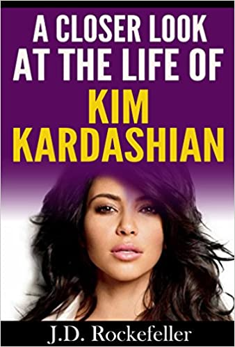 Read online A Closer Look at the Life of Kim Kardashian (J.D. Rockefeller's Book Club) PDF, azw (Kindle), ePub, doc, mobi