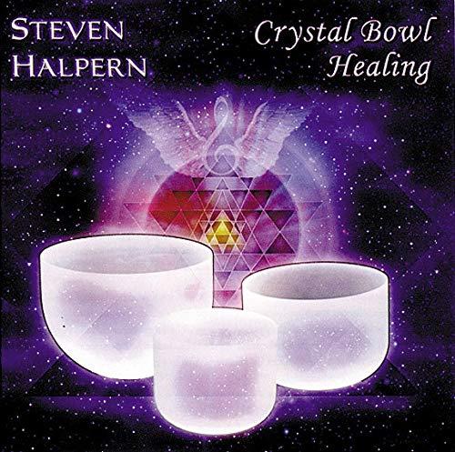 Crystal Bowl Healing by HALPERN,STEVEN