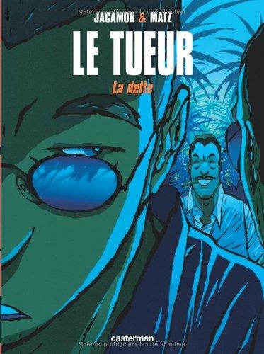 Le Tueur, tome 3 : La dette Album – août 2001 Luc Jacamon Matz Casterman 2203389664