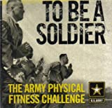 To Be A Soldier ~ The Army Physical Fitness DVD